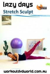 Lazy Days Stretch Sculpt DVD